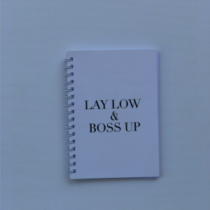 """Lay Low & Boss Up"" - A6 Softcover Notebook"