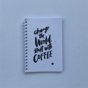 """Change the world, start with coffee"" - A6 Notebook"