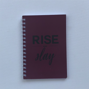 """Rise and Slay"" - A6 Notebook"