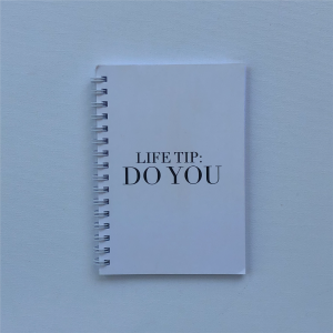 """Life tip: do you"" - A6 Notebook"