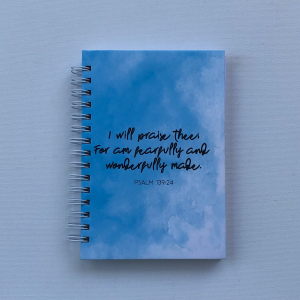 """""""I will praise thee for I am fearfully and wonderfully made"""" - A6 Hard Cover Notebook"""