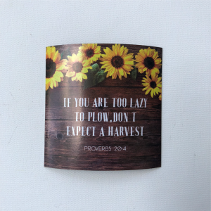 "Fridge Magnet -   ""If you are too lazy to plow, don't expect a harvest"""