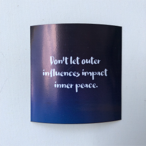 "Fridge Magnet - ""Don't let outer influences impact inner peace"""