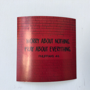 "Fridge Magnet - ""Worry about nothing. Pray about everything."""