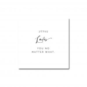 Magnet ~ Jesus loves you no matter what .